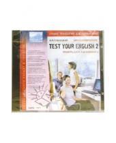 Картинка к книге Моисеевич Владимир Павлоцкий - Test Your English 2. Upper-Intermediate (CDpc)