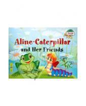 Картинка к книге А. Т. Благовещенская - Гусеница Алина и ее друзья (на английском языке)