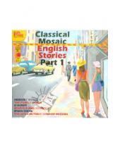 Картинка к книге Аудиокниги - Classical Mosaic. English Stories. Part 1 (CDmp3)