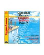 Картинка к книге Аудиокниги - Classical Mosaic. English Stories. Part 2 (CDmp3)