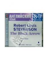 Картинка к книге Льюис Роберт Стивенсон - Английский язык. 8-9 классы. Черная стрела (CDmp3)