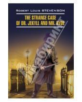Картинка к книге Льюис Роберт Стивенсон - Странная история доктора Джекила и мистера Хайда. Книга для чтения на английском языке