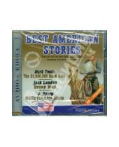 Картинка к книге Генри О. Джек, Лондон Марк, Твен - BEST AMERICAN STORIES. Рассказы на английском языке (CDmp3)