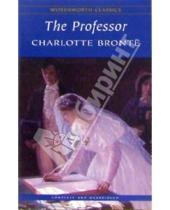 Картинка к книге Charlotte Bronte - The Professor