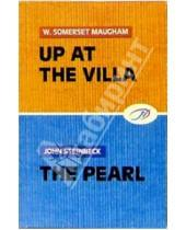 Картинка к книге John Steinbeck W., Somerset Maugham - Up at the villa: The pearl (на английском языке)