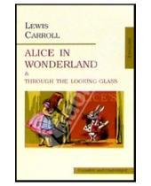 Картинка к книге Lewis Carroll - Alice in Wonderland and Through the Looking-Glass